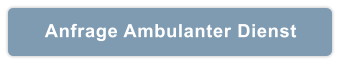 Anfrage Ambulanter Dienst